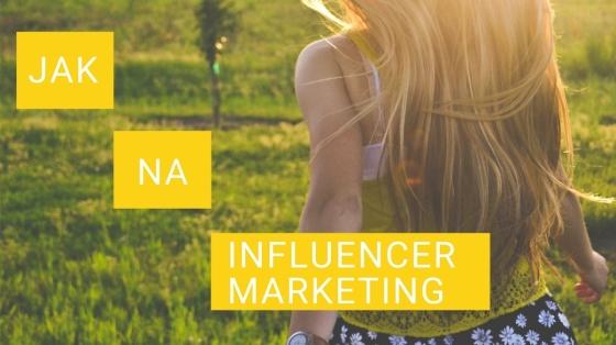 Jak sestavit vaši první kampaň pro influencer marketing