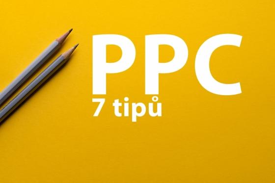 7 tipů pro efektivnější PPC kampaně