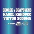 07.08. – Karel Kahovec, Viktor Sodoma a George & Beatovens