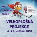 04.05.–20.05. – Velkoplošná projekce MS v ledním hokeji 2018