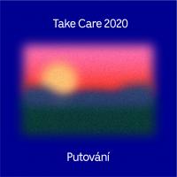 Take Care 2020 / Putování